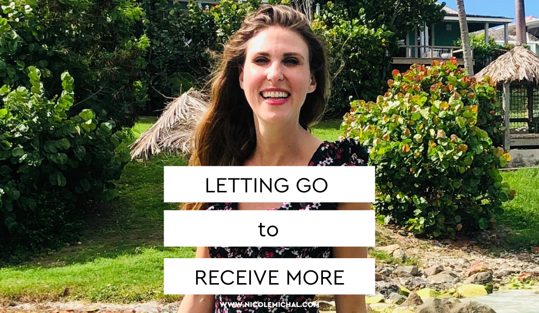 LETTING GO TO RECEIVE MORE