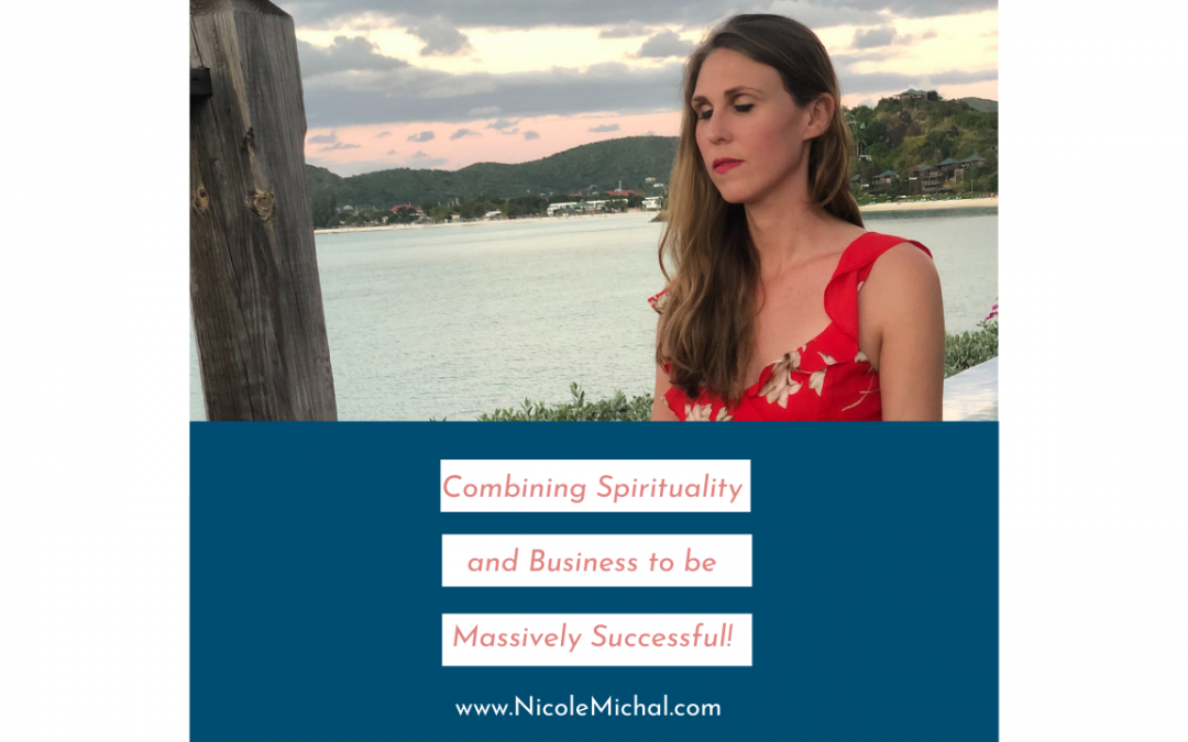 COMBINING SPIRITUALITY AND BUSINESS TO BE MASSIVELY SUCCESSFUL