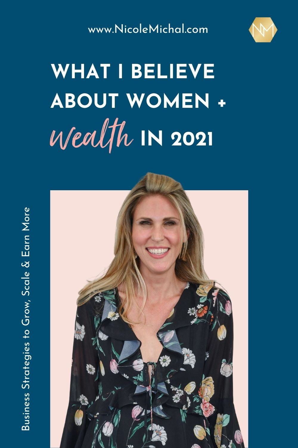 What I Believe About Women + Wealth in 2021